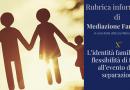 Mediazione familiare: l'identità familiare e la flessibilità di fronte all'evento della separazione